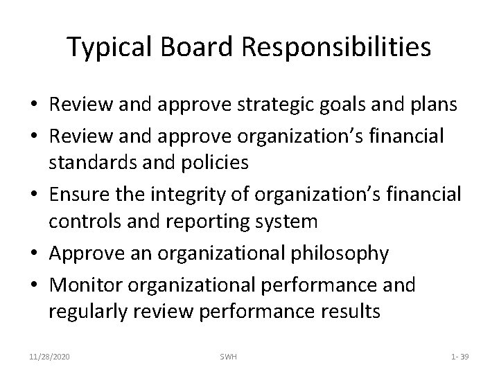 Typical Board Responsibilities • Review and approve strategic goals and plans • Review and