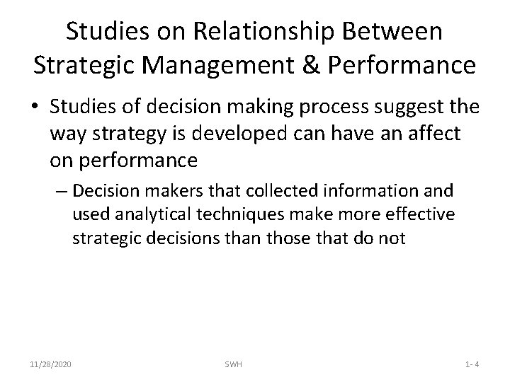 Studies on Relationship Between Strategic Management & Performance • Studies of decision making process