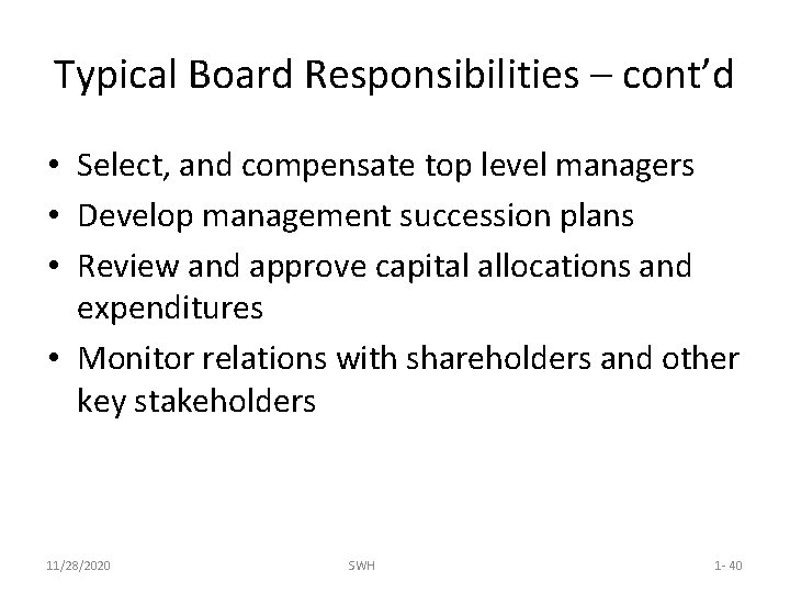 Typical Board Responsibilities – cont'd • Select, and compensate top level managers • Develop