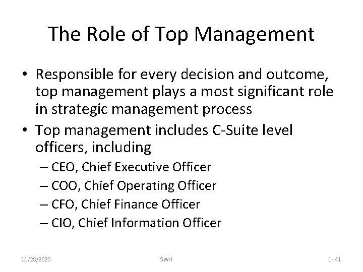 The Role of Top Management • Responsible for every decision and outcome, top management