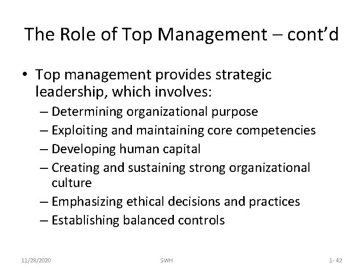 The Role of Top Management – cont'd • Top management provides strategic leadership, which