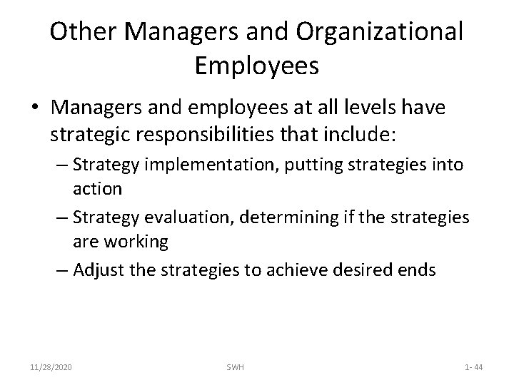 Other Managers and Organizational Employees • Managers and employees at all levels have strategic
