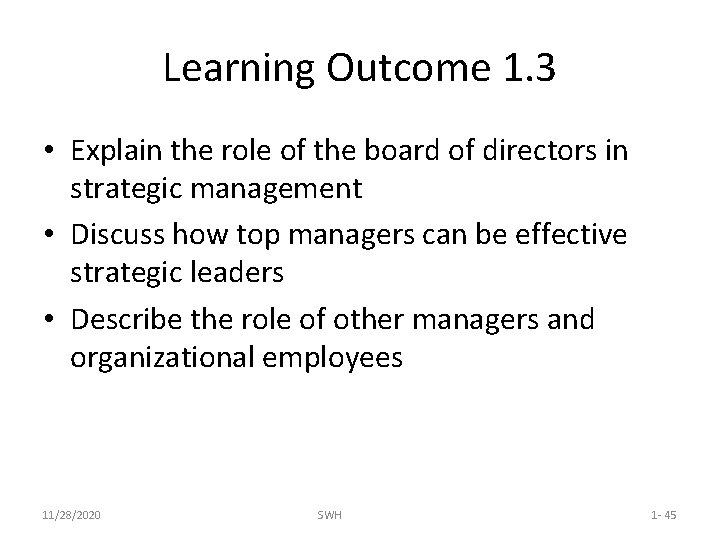 Learning Outcome 1. 3 • Explain the role of the board of directors in
