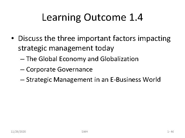 Learning Outcome 1. 4 • Discuss the three important factors impacting strategic management today