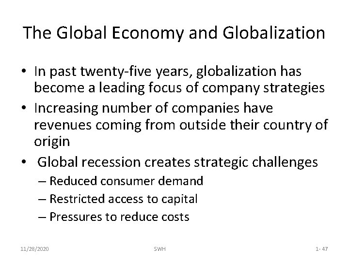 The Global Economy and Globalization • In past twenty-five years, globalization has become a