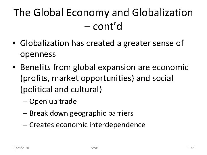 The Global Economy and Globalization – cont'd • Globalization has created a greater sense