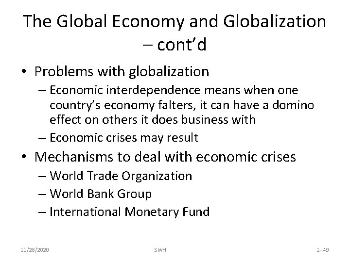 The Global Economy and Globalization – cont'd • Problems with globalization – Economic interdependence
