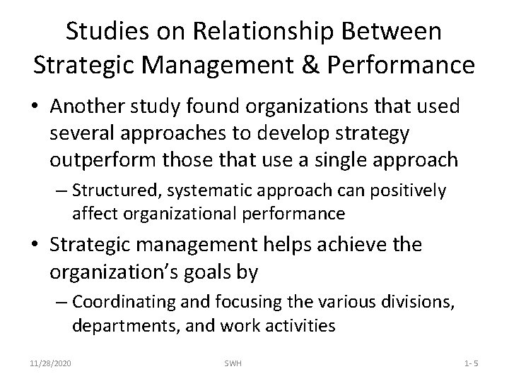Studies on Relationship Between Strategic Management & Performance • Another study found organizations that
