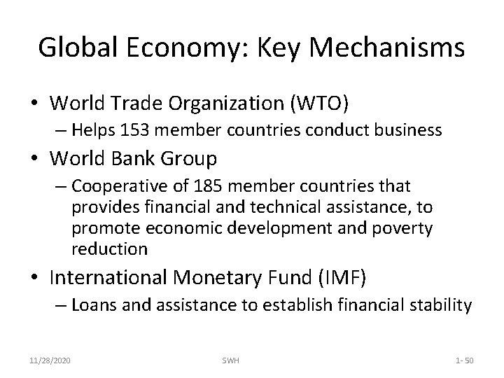 Global Economy: Key Mechanisms • World Trade Organization (WTO) – Helps 153 member countries
