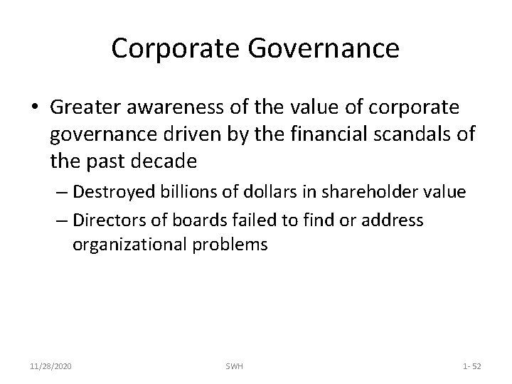 Corporate Governance • Greater awareness of the value of corporate governance driven by the