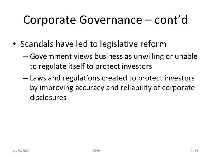 Corporate Governance – cont'd • Scandals have led to legislative reform – Government views