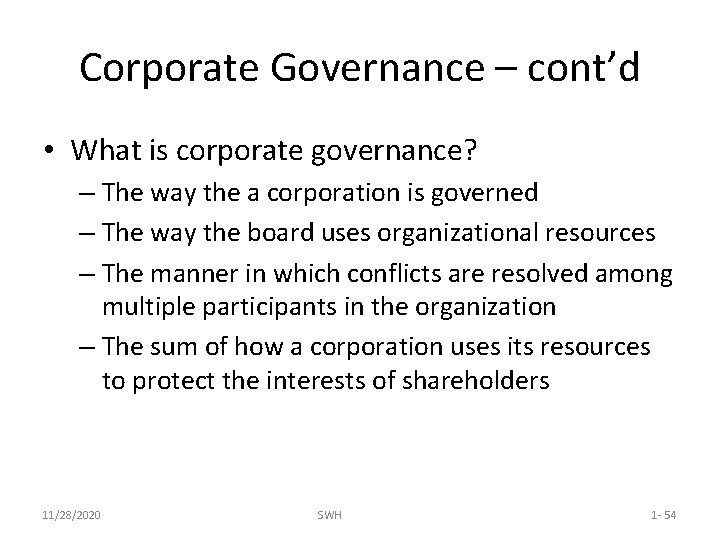 Corporate Governance – cont'd • What is corporate governance? – The way the a