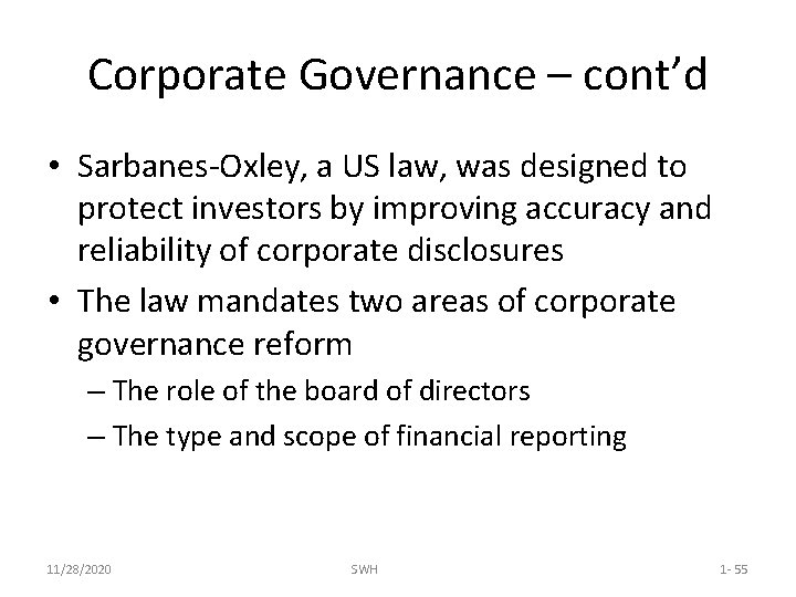 Corporate Governance – cont'd • Sarbanes-Oxley, a US law, was designed to protect investors