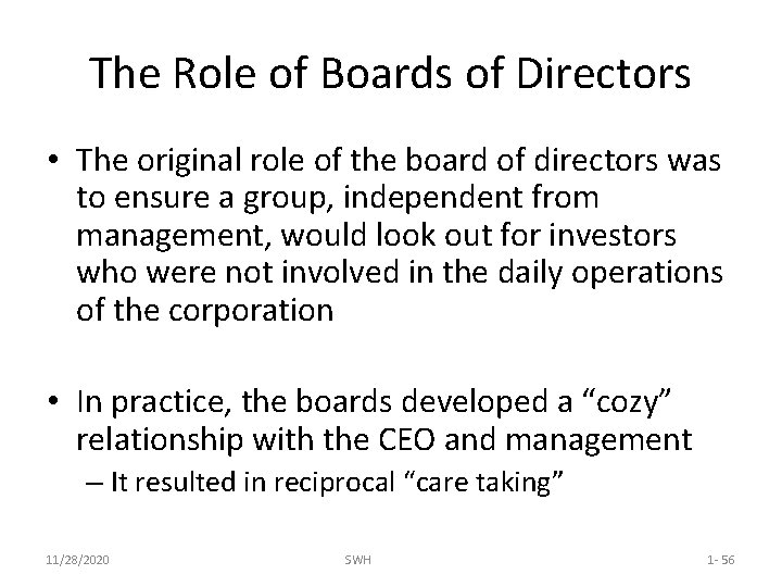 The Role of Boards of Directors • The original role of the board of