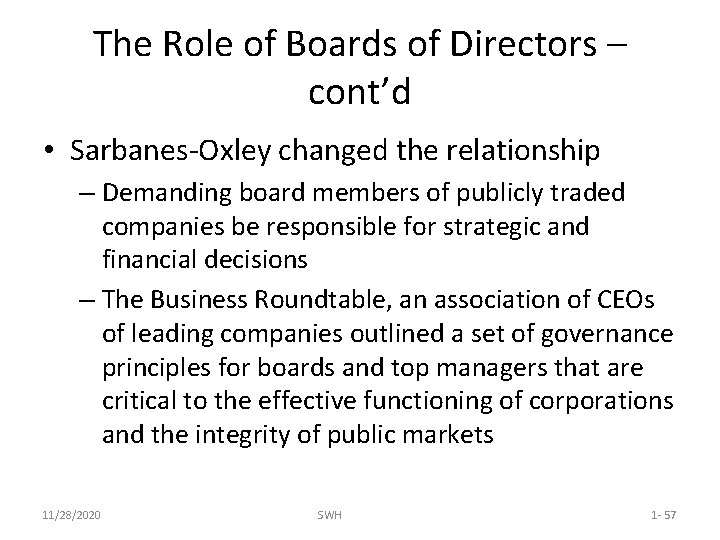 The Role of Boards of Directors – cont'd • Sarbanes-Oxley changed the relationship –