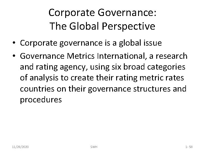 Corporate Governance: The Global Perspective • Corporate governance is a global issue • Governance