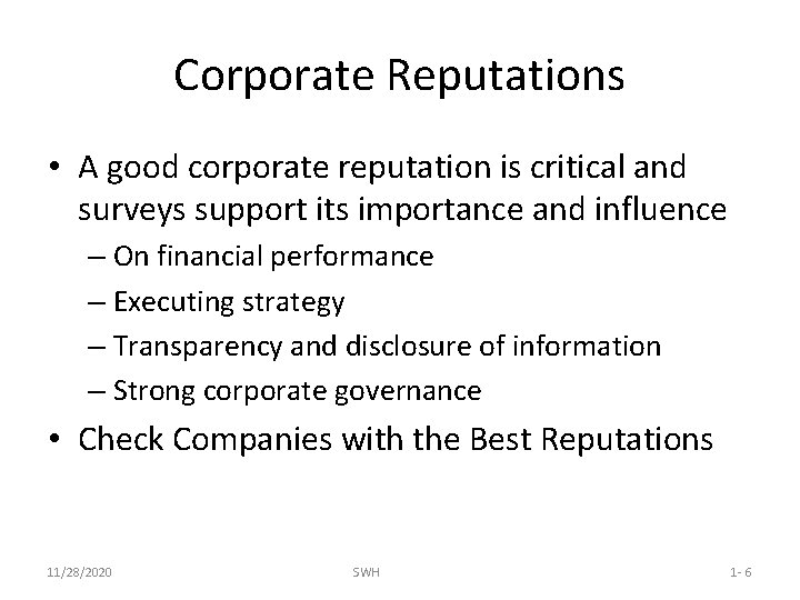 Corporate Reputations • A good corporate reputation is critical and surveys support its importance