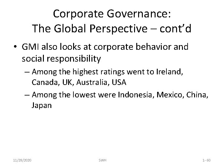 Corporate Governance: The Global Perspective – cont'd • GMI also looks at corporate behavior
