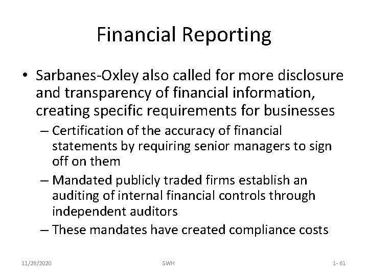 Financial Reporting • Sarbanes-Oxley also called for more disclosure and transparency of financial information,