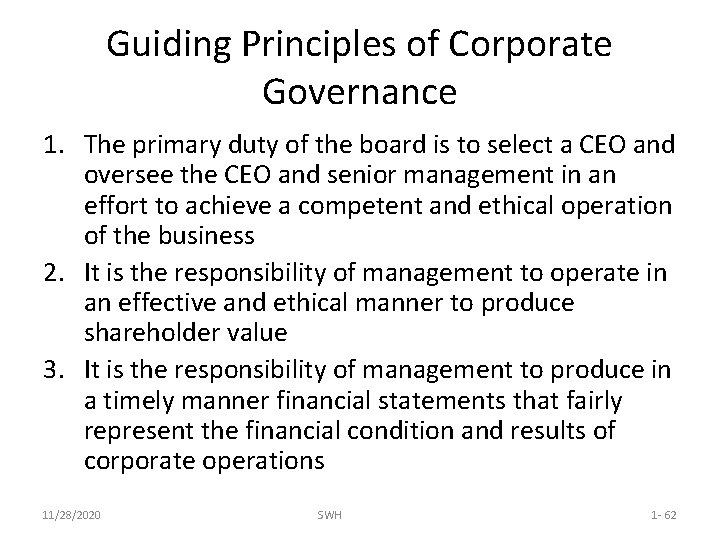 Guiding Principles of Corporate Governance 1. The primary duty of the board is to
