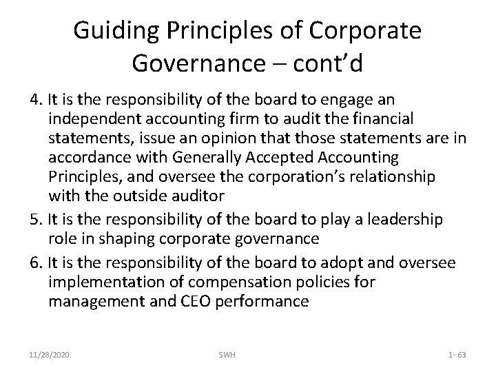 Guiding Principles of Corporate Governance – cont'd 4. It is the responsibility of the