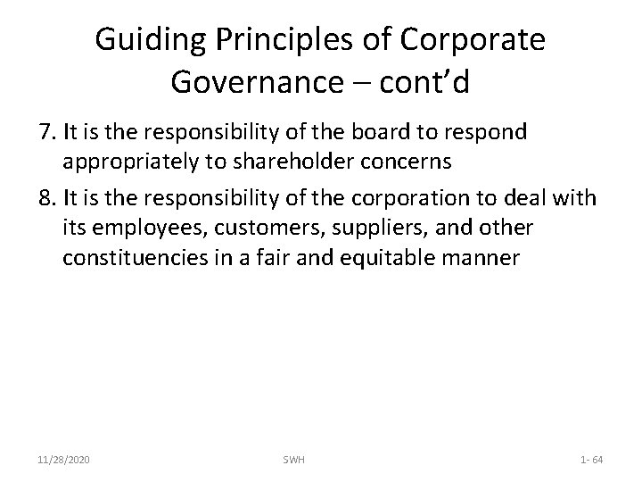 Guiding Principles of Corporate Governance – cont'd 7. It is the responsibility of the