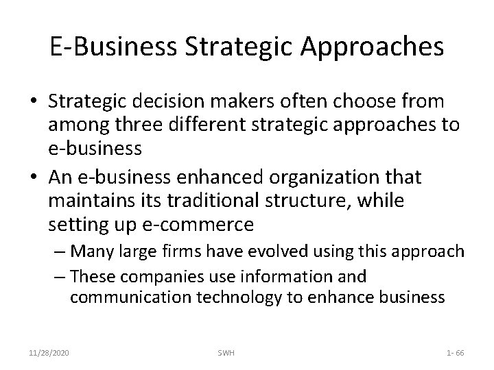 E-Business Strategic Approaches • Strategic decision makers often choose from among three different strategic