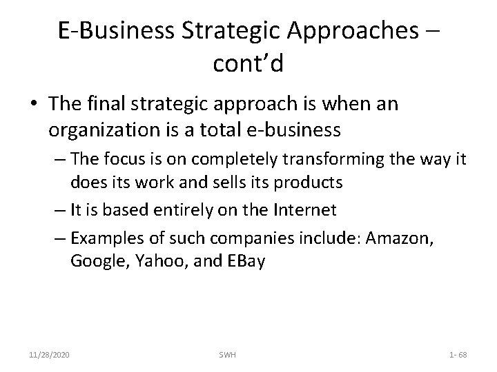 E-Business Strategic Approaches – cont'd • The final strategic approach is when an organization