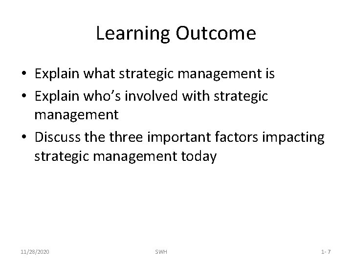 Learning Outcome • Explain what strategic management is • Explain who's involved with strategic