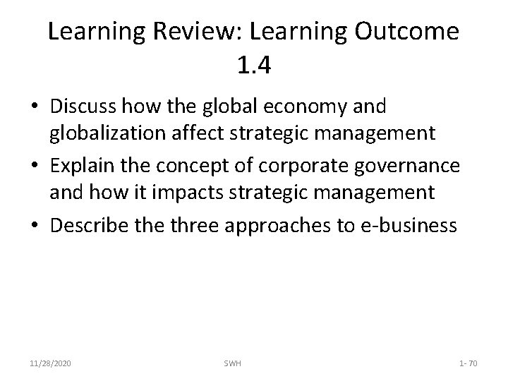 Learning Review: Learning Outcome 1. 4 • Discuss how the global economy and globalization