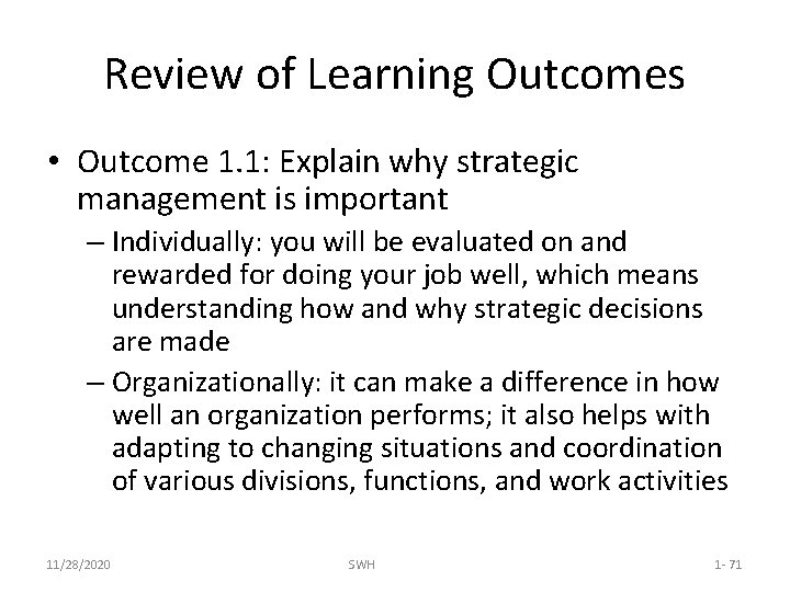 Review of Learning Outcomes • Outcome 1. 1: Explain why strategic management is important
