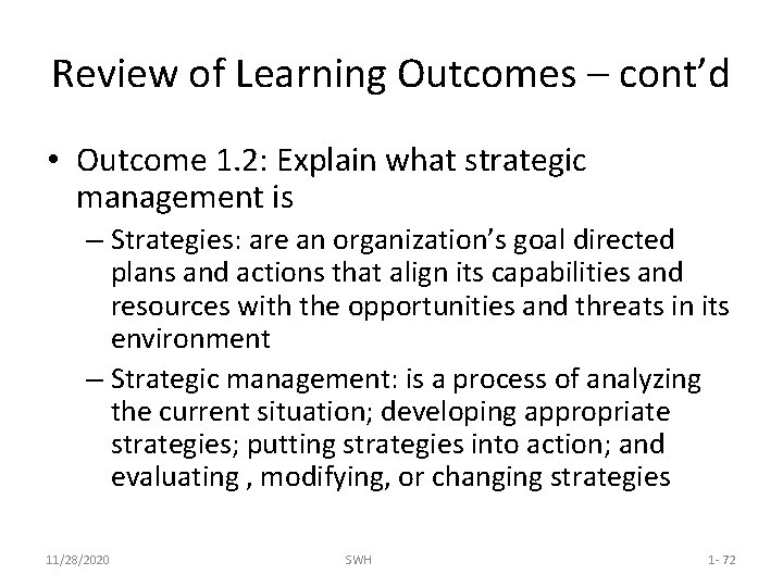 Review of Learning Outcomes – cont'd • Outcome 1. 2: Explain what strategic management