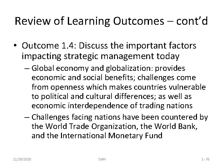 Review of Learning Outcomes – cont'd • Outcome 1. 4: Discuss the important factors