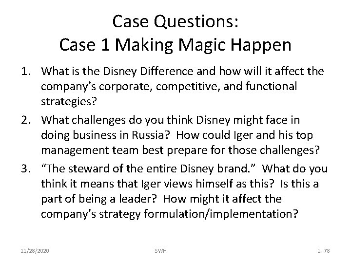 Case Questions: Case 1 Making Magic Happen 1. What is the Disney Difference and