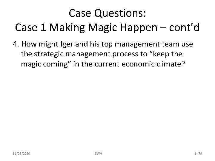 Case Questions: Case 1 Making Magic Happen – cont'd 4. How might Iger and