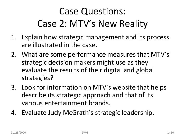 Case Questions: Case 2: MTV's New Reality 1. Explain how strategic management and its