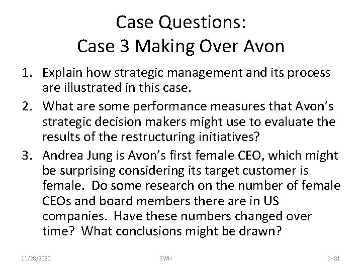 Case Questions: Case 3 Making Over Avon 1. Explain how strategic management and its