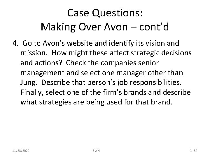 Case Questions: Making Over Avon – cont'd 4. Go to Avon's website and identify