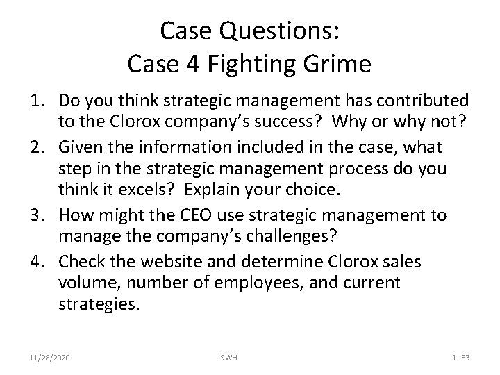 Case Questions: Case 4 Fighting Grime 1. Do you think strategic management has contributed
