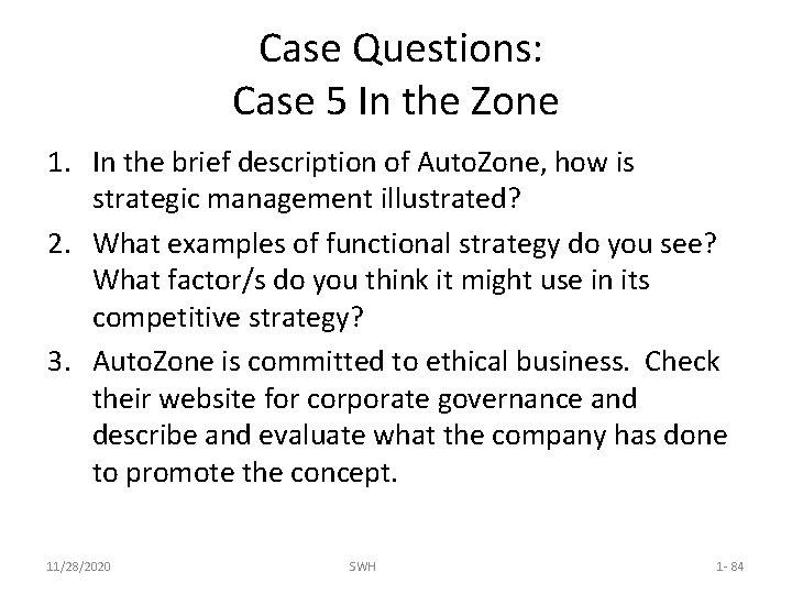 Case Questions: Case 5 In the Zone 1. In the brief description of Auto.