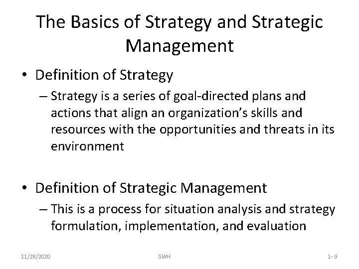 The Basics of Strategy and Strategic Management • Definition of Strategy – Strategy is