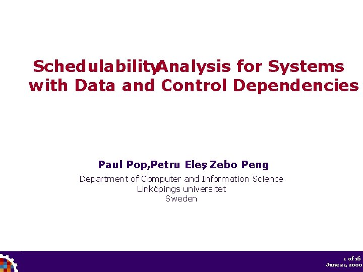 Schedulability. Analysis for Systems with Data and Control Dependencies Paul Pop, Petru Eles, Zebo