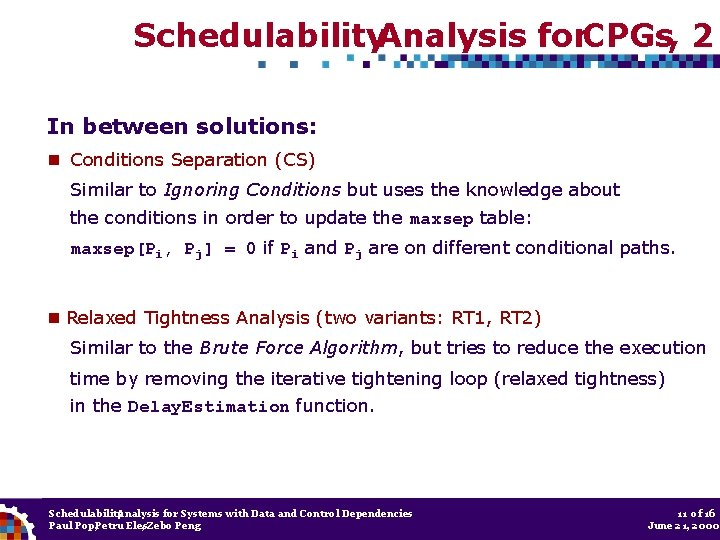 Schedulability. Analysis for. CPGs, 2 In between solutions: Conditions Separation (CS) Similar to Ignoring