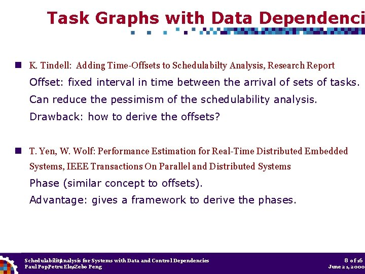 Task Graphs with Data Dependenci K. Tindell: Adding Time-Offsets to Schedulabilty Analysis, Research Report
