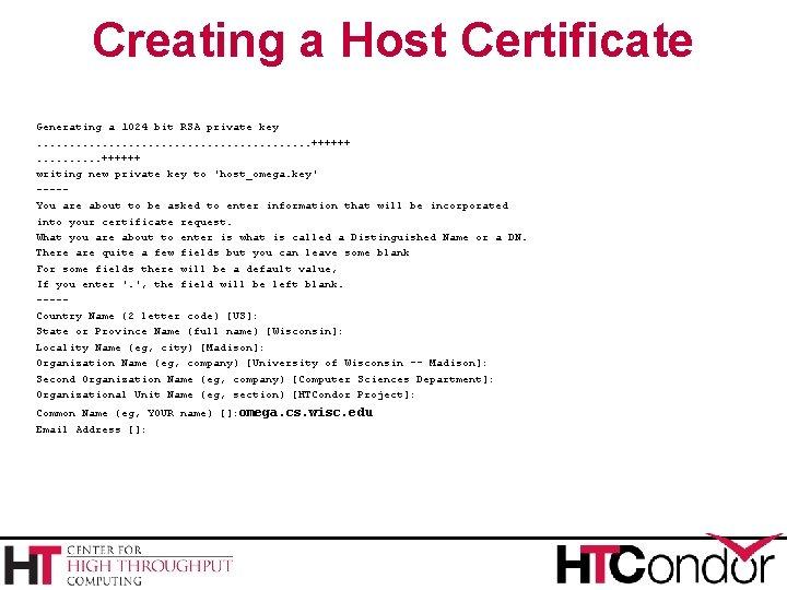 Creating a Host Certificate Generating a 1024 bit RSA private key. . . .