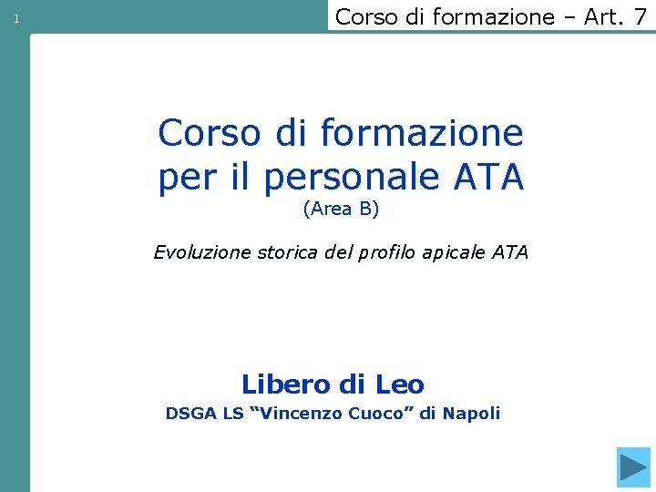 1 Corso di formazione – Art. 7 Corso di formazione per il personale ATA