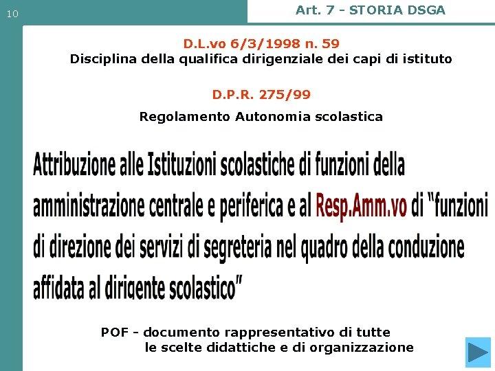 10 Art. 7 - STORIA DSGA D. L. vo 6/3/1998 n. 59 Disciplina della