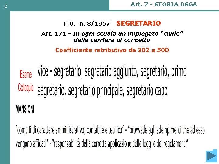 2 Art. 7 - STORIA DSGA T. U. n. 3/1957 - SEGRETARIO Art. 171