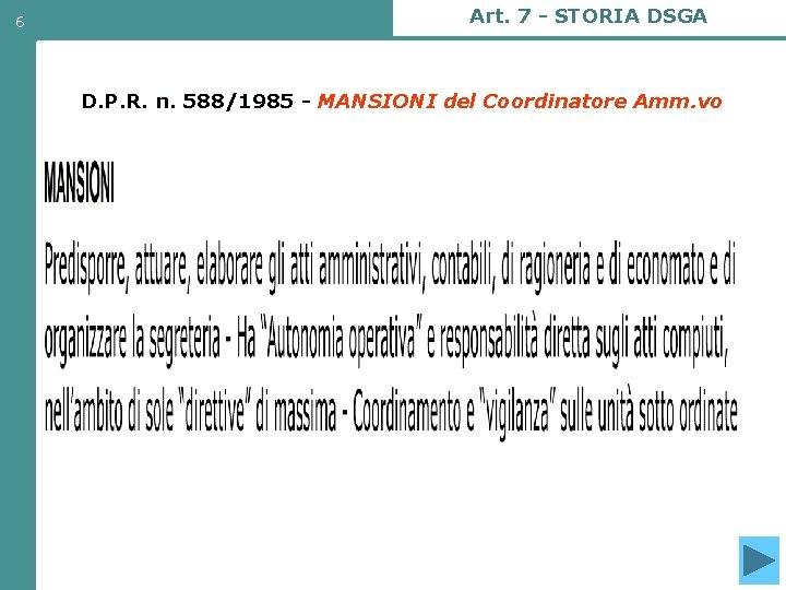 6 Art. 7 - STORIA DSGA D. P. R. n. 588/1985 - MANSIONI del
