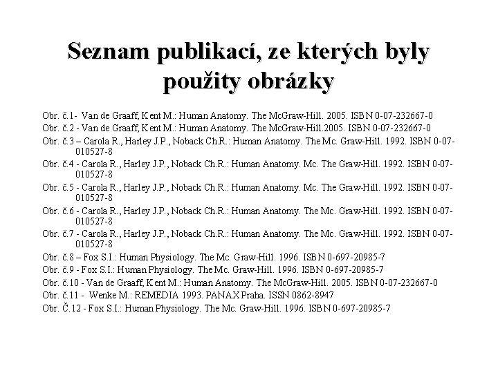Seznam publikací, ze kterých byly použity obrázky Obr. č. 1 - Van de Graaff,